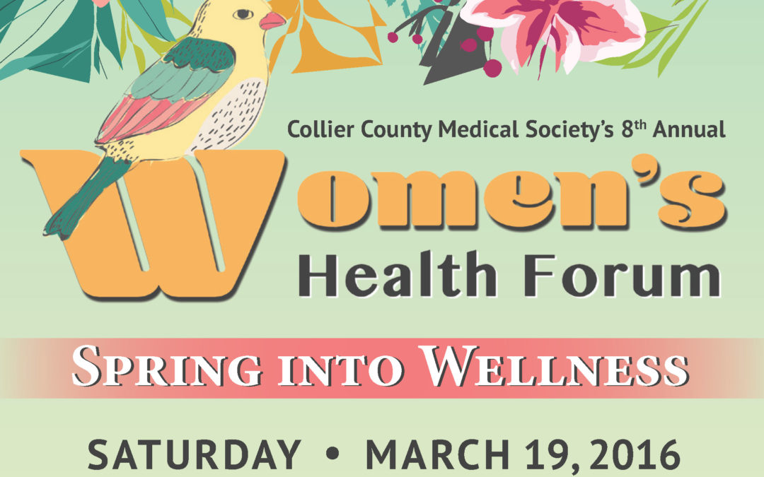 Collier County Medical Society Presents the 8th Annual Women's Health Forum – Spring into Wellness